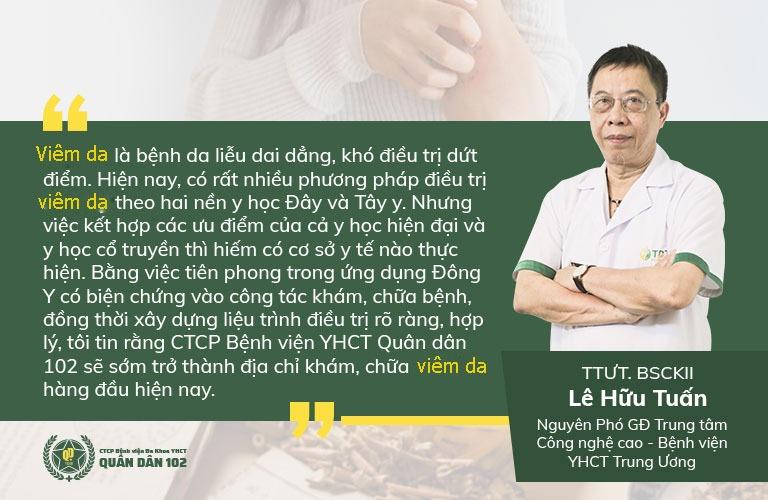 Bác sĩ Lê Hữu Tuấn đánh giá cao phương pháp chữa viêm da